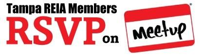 Tampa REIA Members Please RSVP on Meetup.com